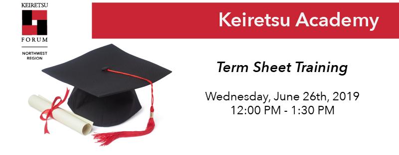 Keiretsu Forum   Keiretsu Academy: Term Sheet Training