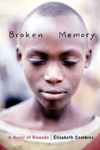 Broken Memory, A Novel of Rwanda