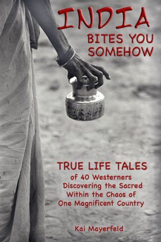 India Bites You Somehow - True-Life Tales