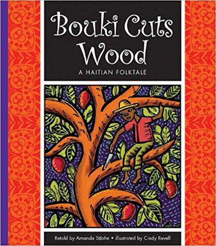 Bouki Cuts Wood A Haitian Folktale