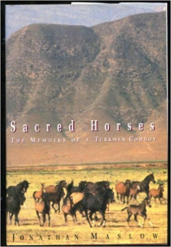 Sacred Horses, The Memoirs of a Turkmen Cowboy