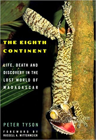 The Eighth Continent, Life, Death, and Discovery in the Lost World of Madagascar