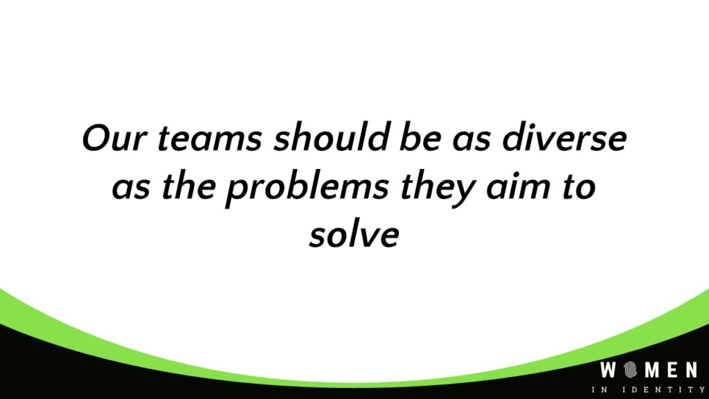 Our teams should be as diverse as the problems they aim to solve