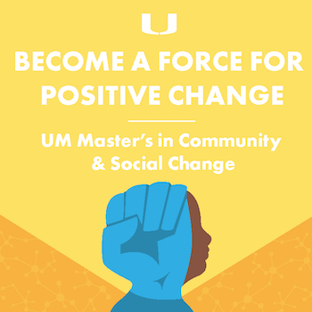 University of Miami Become a Force For Positive Change