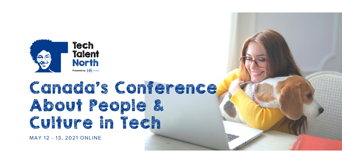 Tech Talent North - Canada's Conference for People and Culture in Tech