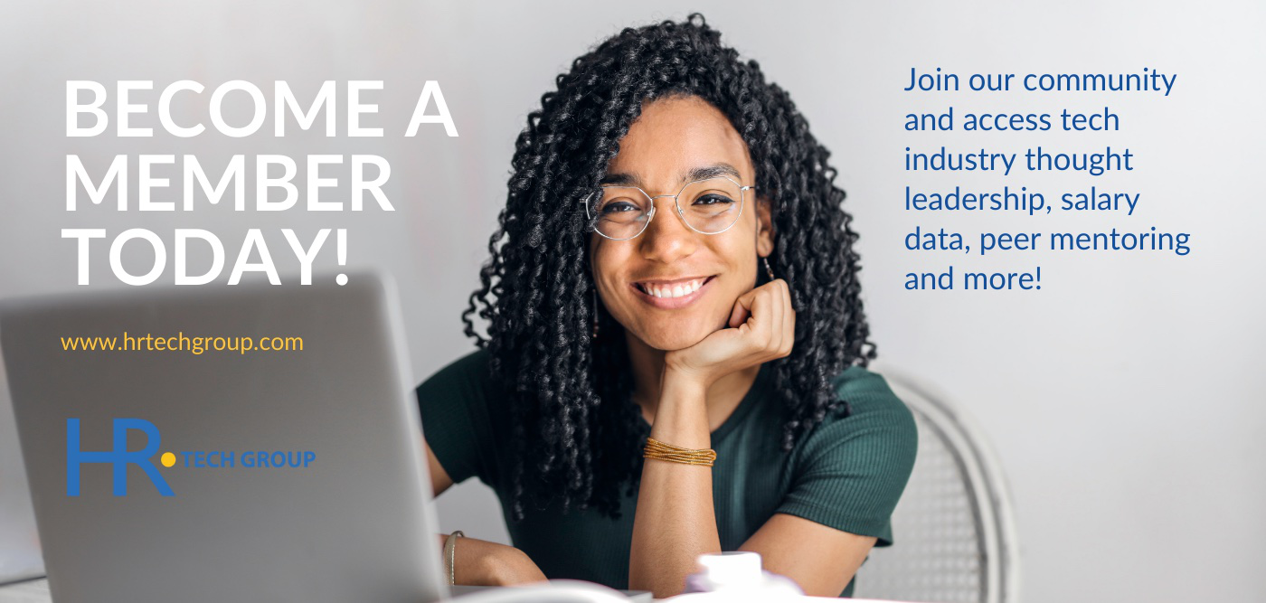 Become a member today. Join our community and access tech industry thought leadership, salary data, peer mentoring and more! HR Tech Group